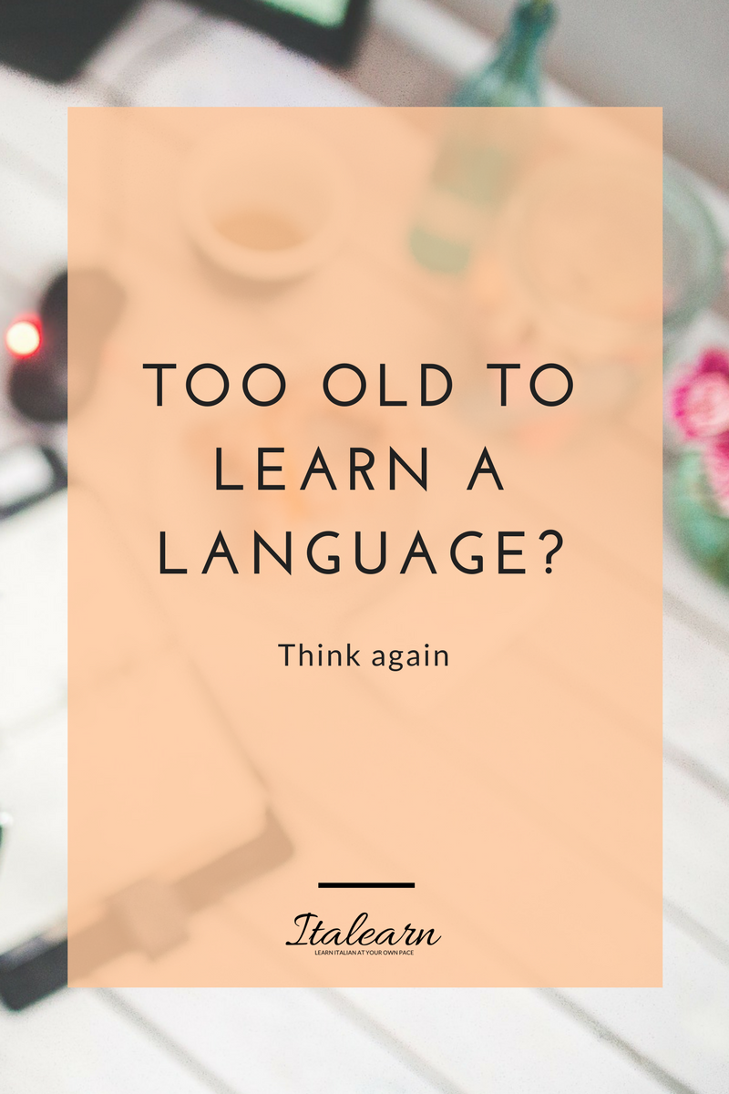 too-old-to-learn-a-language-italearn.com