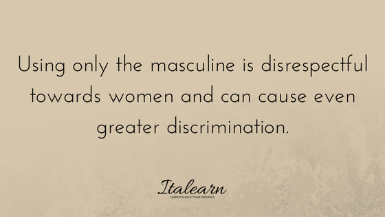 Using only the masculine is disrespectful-italearn.com