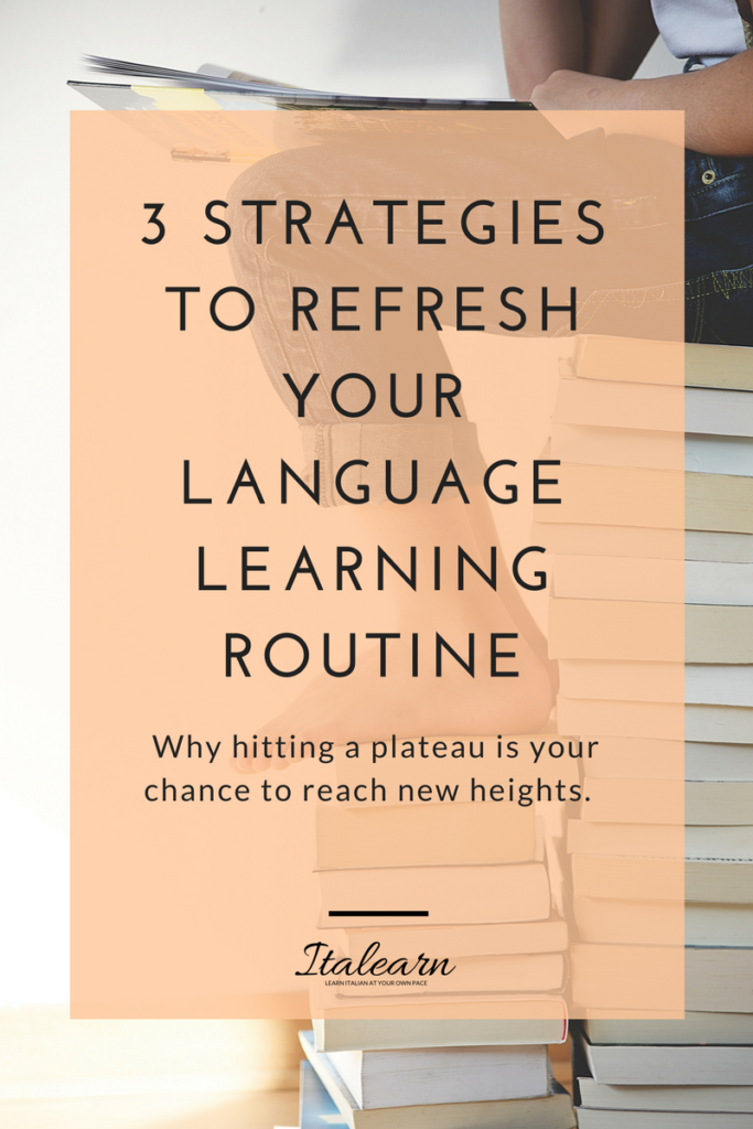 3 STRATEGIES TO REFRESH YOUR LANGUAGE LEARNING ROUTINE