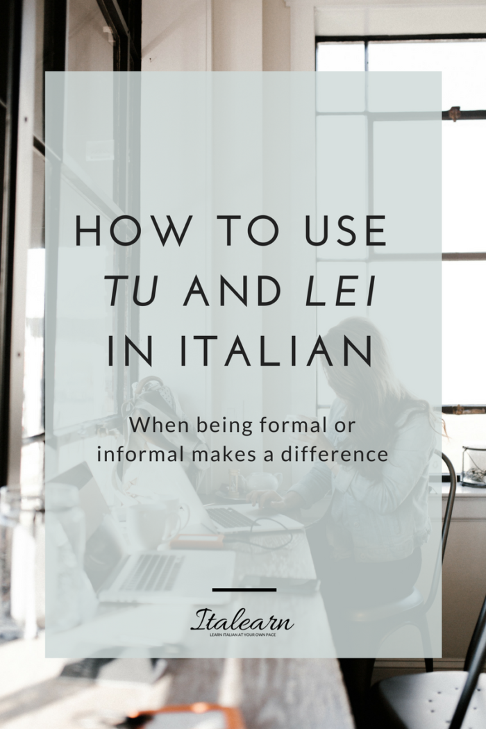 How to use tu and lei in italian italearn how to use tu and lei in italian m4hsunfo