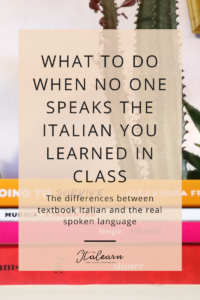 What to do when no one speaks the Italian you learned in class - italearn.com