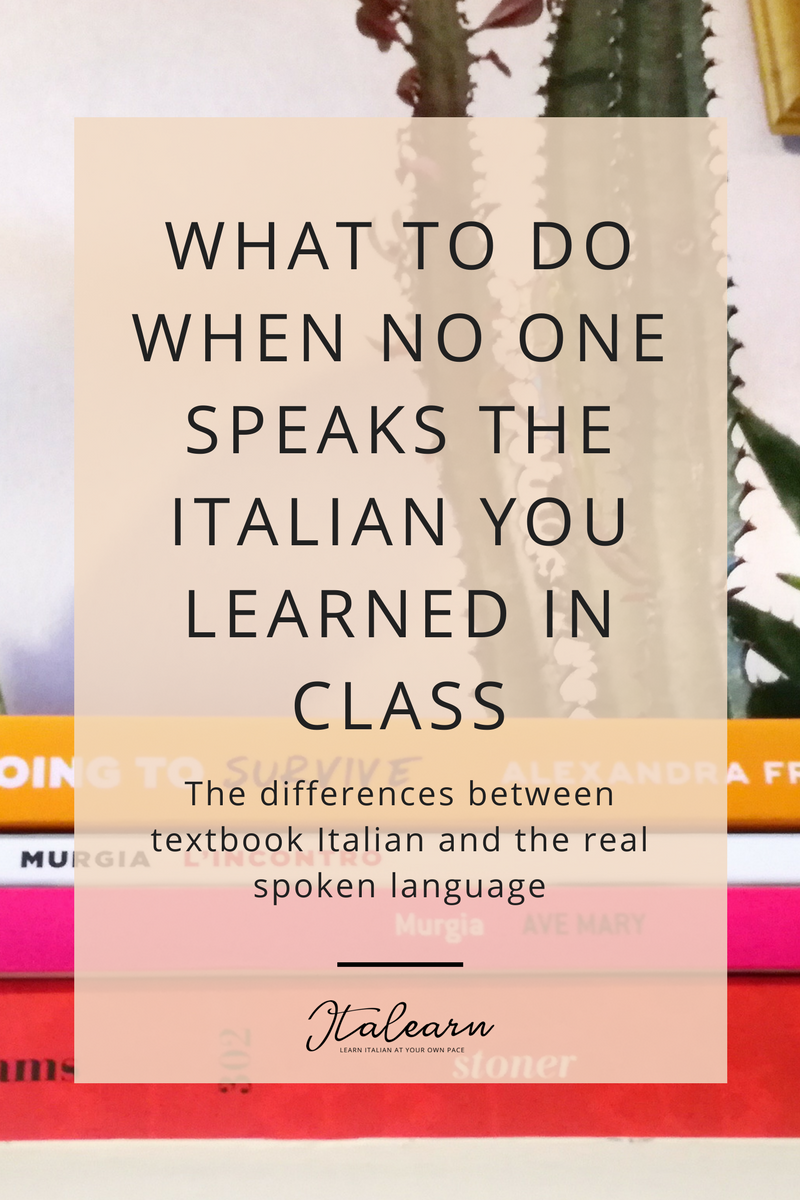 What to do when no one speaks the Italian you learned in class – italearn.com