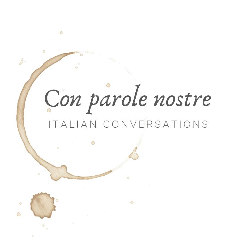 Con parole nostre - Italian conversations podcast