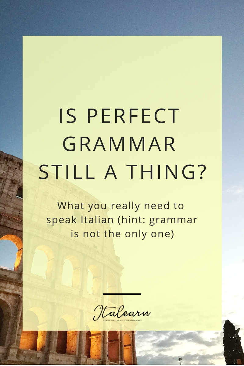 Is perfect grammar still a thing_ – italearn.com