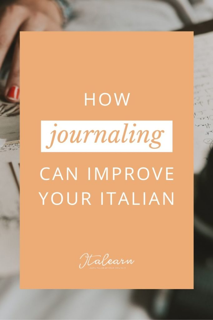 how journaling can improve your italian - italearn.com