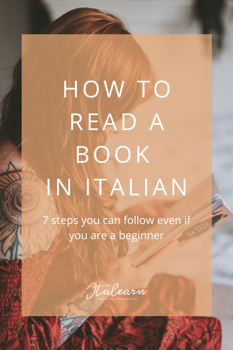 How to read a book in Italian 7 steps you can follow even if you are a beginner – italearn.com