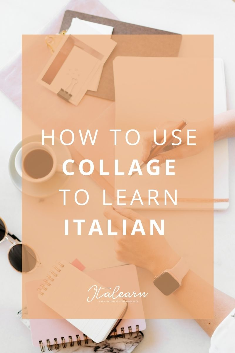 How to use collage to learn Italian – italearn.com
